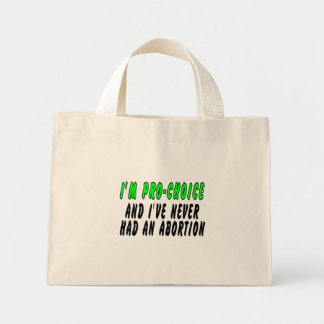 I'm pro-choice, and I've never had an abortion Mini Tote Bag