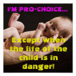 I'm Pro-Choice Except....PRO LIFE 2 Poster