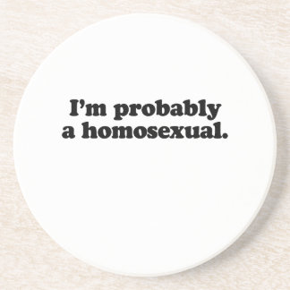 I'm probably a homosexual coaster