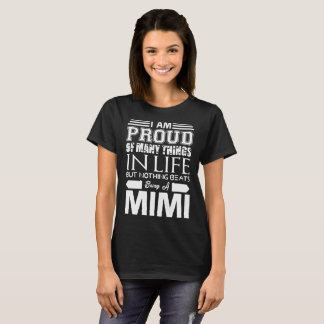 Im Proud Many Things Nothings Beats Being Mimi T-Shirt