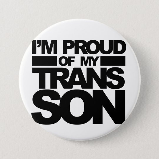 """""""I'm Proud of my Trans Son"""" pin"""