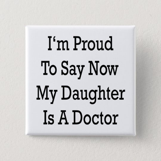 I'm Proud To Say Now My Daughter Is
