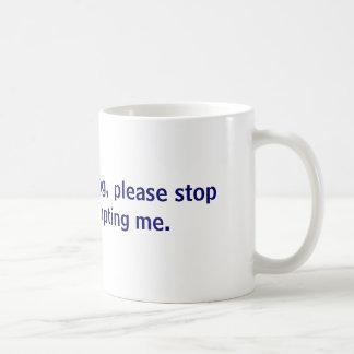 I'm public speaking,  please stop public interr... coffee mug