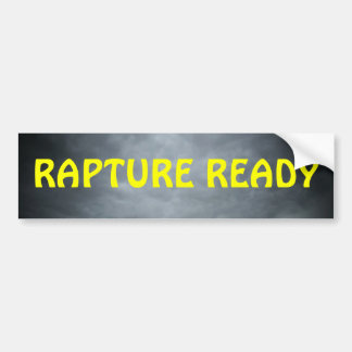 I'm Rapture Ready, Are You? Bumper Sticker