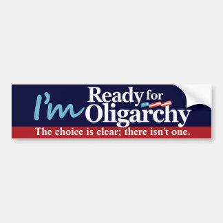 I'm Ready for Oligarchy Bumper Sticker