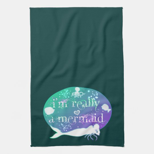 I'm really a mermaid kitchen towel