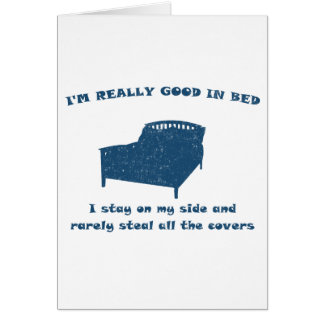 I'm really good in bed greeting card