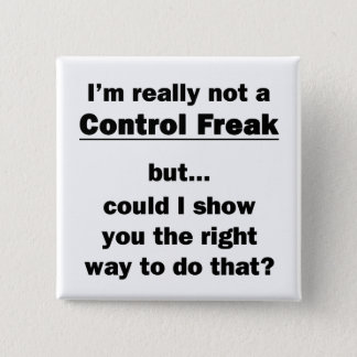 I'm Really Not a Control Freak 15 Cm Square Badge