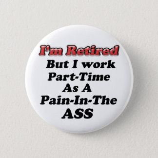 I'm Retired 6 Cm Round Badge