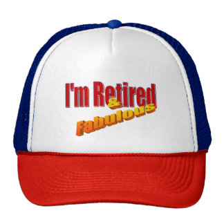"""I'm retired and fabulous"" Cap"