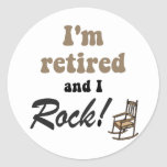 I'm retired and I rock! Round Stickers