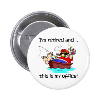 I'm retired and this is my office! 6 cm round badge