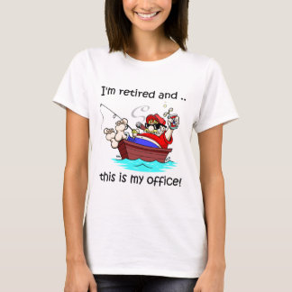 I'm retired and this is my office! T-Shirt
