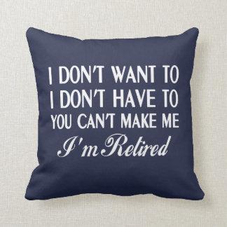 I'm Retired Cushion