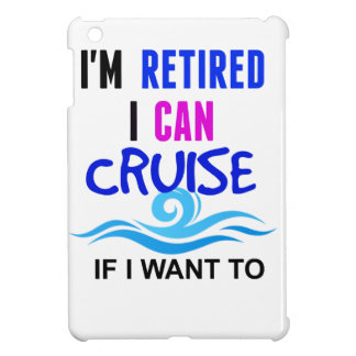 I'm RETIRED I Can CRUISE if I Want To