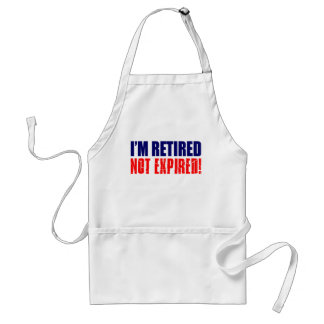 I'm Retired Not Expired Funny Apron