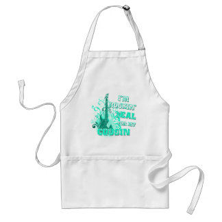 I'm Rockin' Teal for my Cousin Standard Apron