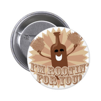 I'm rootin for you! 6 cm round badge