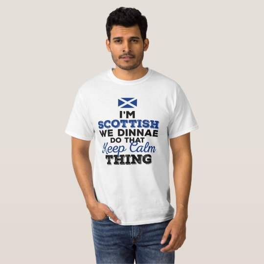 I'm Scottish we dinnae do that Keep Calm