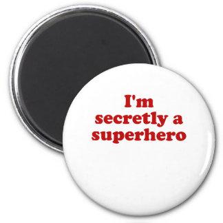 Im Secretly a Superhero 6 Cm Round Magnet