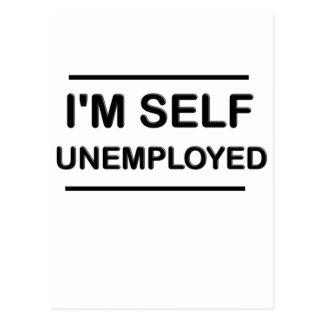 I'm Self Unemployed Funny Postcard