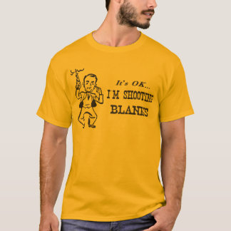 I'm Shooting Blanks T-Shirt