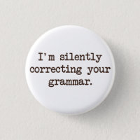 I'm Silently Correcting Your Grammar.