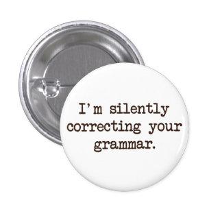 I'm Silently Correcting Your Grammar. 3 Cm Round Badge