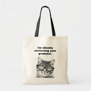 I'm silently correcting your grammar cat tote bag