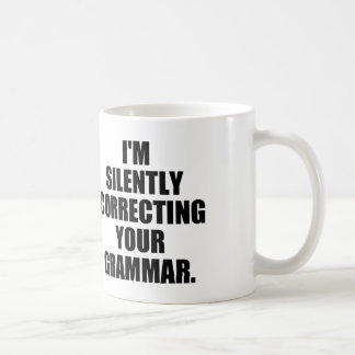 I'M SILENTLY CORRECTING YOUR GRAMMAR CLASSIC WHITE COFFEE MUG