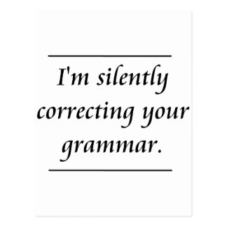 I'm silently correcting your grammar..png postcard