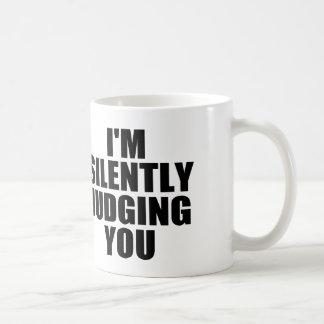 I'M SILENTLY JUDGING YOU COFFEE MUG