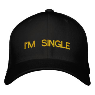 I'M SINGLE EMBROIDERED HAT