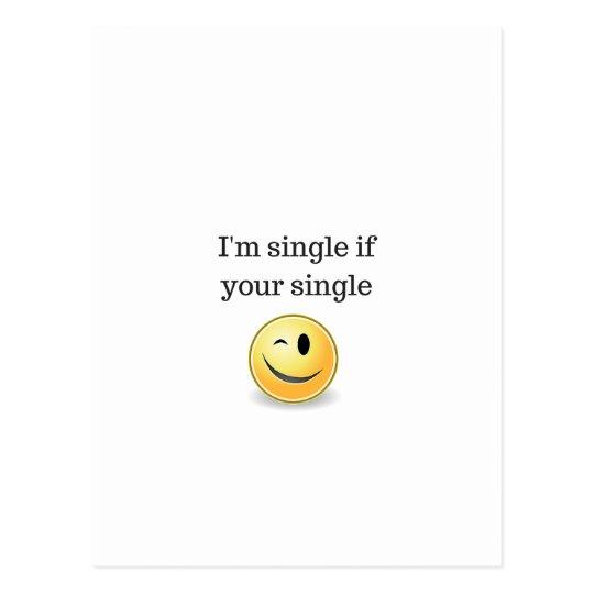 I'm single if your single - funny flirty