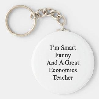 I'm Smart Funny And A Great Economics Teacher Keychains