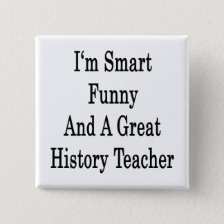 I'm Smart Funny And A Great History Teacher 15 Cm Square Badge