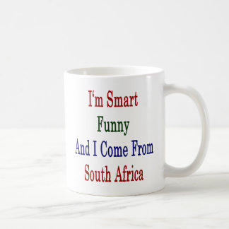 I'm Smart Funny And I Come From South Africa Mug