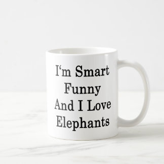 I'm Smart Funny And I Love Elephants Coffee Mug