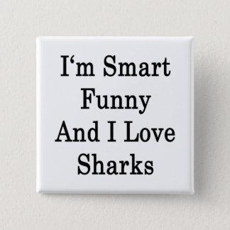 I'm Smart Funny And I Love Sharks 15 Cm Square Badge