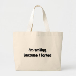 I'm smiling Because I farted Tote Bag