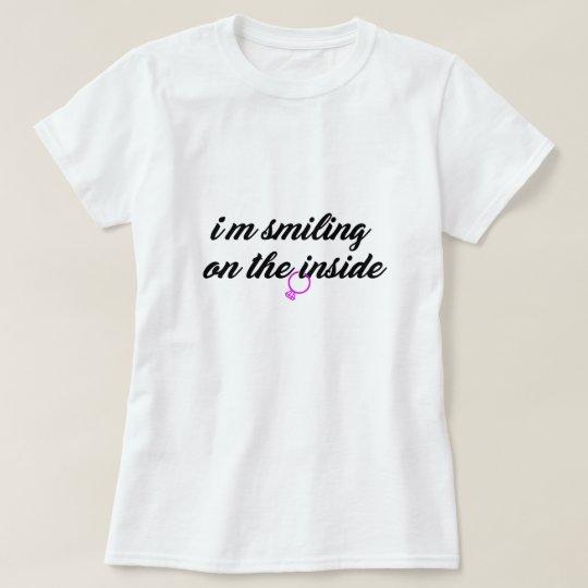 I'm smiling on the inside T-Shirt