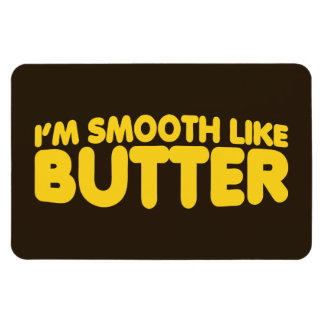 I'm Smooth Like Butter Rectangular Photo Magnet