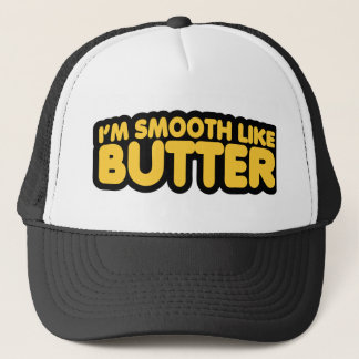 I'm Smooth Like Butter Trucker Hat