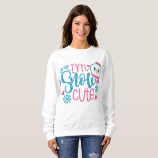 I'm snow cute Christmas word art womens sweatshirt