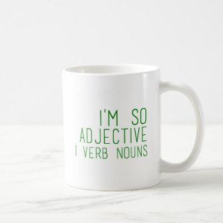 I'm so adjective - Funny Coffee Mug