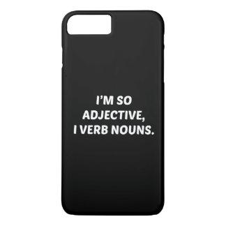 I'm So Adjective iPhone 7 Plus Case