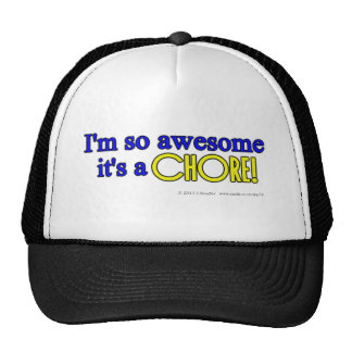 I'm so awesome it's a chore! cap