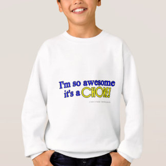 I'm so awesome it's a chore! sweatshirt