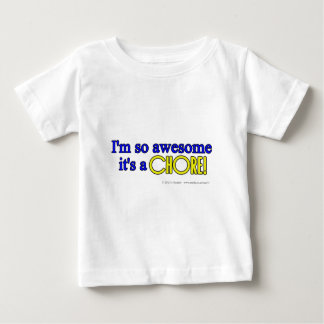 I'm so awesome it's a chore! t-shirt