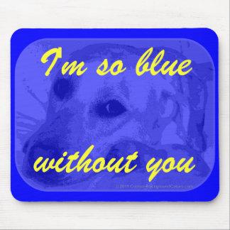 I'm so blue mouse pad